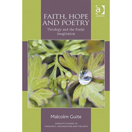 Faith, Hope and Poetry: Theology and the Poetic Imagination (BOK)