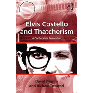 Elvis Costello and Thatcherism: a Psycho-social Exploration (BOK)