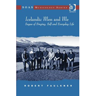 Icelandic Men and Me: Sagas of Singing, Self and Everyday Life (BOK)