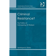 Criminal Resistance?: The Politics of Kidnapping of Oil Workers (BOK)