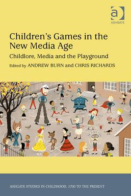 Children's Games in the New Media Age: Childlore, Media and the Playground (BOK)