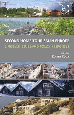 Second Home Tourism in Europe: Lifestyle Issues and Policy Responses (BOK)
