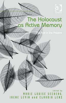 The Holocaust as Active Memory: the Past in the Present (BOK)