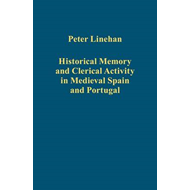 Historical Memory and Clerical Activity in Medieval Spain and Portugal (BOK)