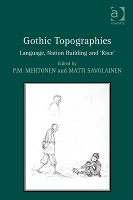 Gothic Topographies: Language, Nation Building and Race (BOK)