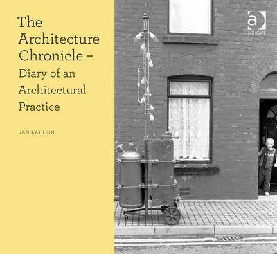 The Architecture Chronicle: Diary of an Architectural Practice (BOK)