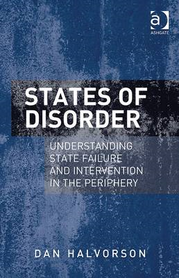 States of Disorder: Understanding State Failure and Intervention in the Periphery (BOK)
