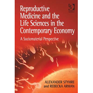 Reproductive Medicine and the Life Sciences in the Contemporary Economy: a Sociomaterial Perspective (BOK)