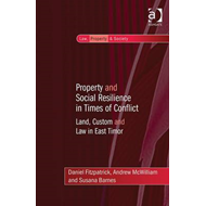 Property and Social Resilience in Times of Conflict: Land, Custom and Law in East Timor (BOK)