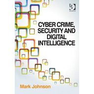 Cyber Crime, Security and Digital Intelligence (BOK)