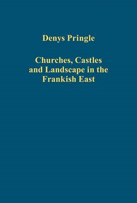 Churches, Castles and Landscape in the Frankish East (BOK)