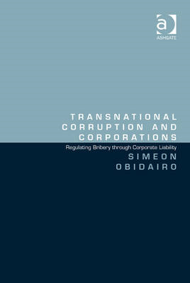 Transnational Corruption and Corporations: Regulating Bribery Through Corporate Liability (BOK)