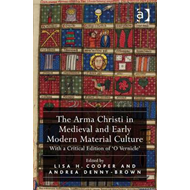 Arma Christi in Medieval and Early Modern Material Culture