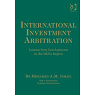 International Investment Arbitration: Lessons from Developments in the Mena Region (BOK)