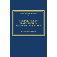 The Politics of Plainchant in Fin-de-siecle France (BOK)