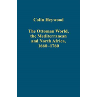 The Ottoman World, the Mediterranean and North Africa: 1660-1760 (BOK)