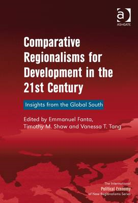 Comparative Regionalisms for Development in the 21st Century: Insights from the Global South (BOK)