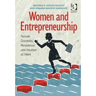 Women and Entrepreneurship: Female Durability, Persistence and Intuition at Work (BOK)