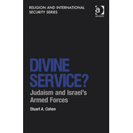 Divine Service?: Judaism and Israel's Armed Forces (BOK)