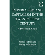 Imperialism and Capitalism in the Twenty-First Century: A System in Crisis (BOK)