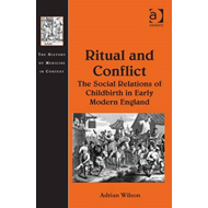 Ritual and Conflict: The Social Relations of Childbirth in Early Modern England (BOK)