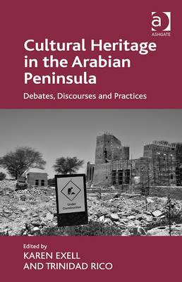 Cultural Heritage in the Arabian Peninsula: Debates, Discourses and Practices (BOK)