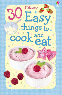 30 Easy Things to Cook and Eat (BOK)