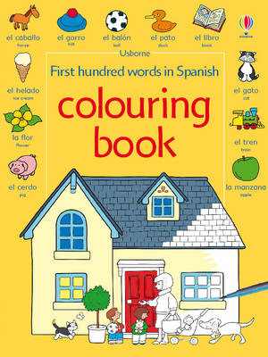 First 100 Words in Spanish: Colouring Book (BOK)