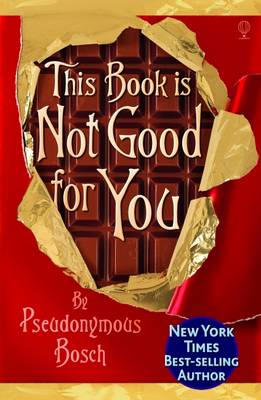 This Book is Not Good for You (BOK)