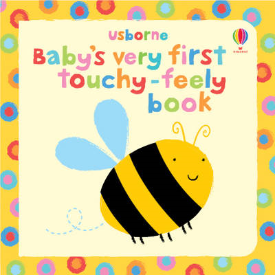 Baby's Very First Touchy Feely Book (BOK)