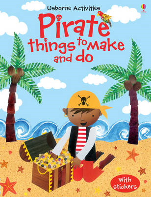 Pirate Things to Make and Do (BOK)