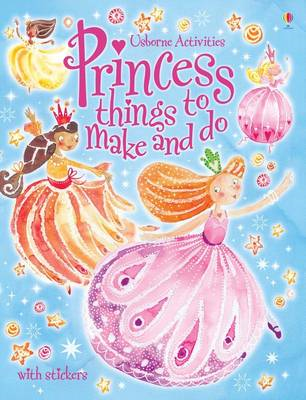 Princess Things to Make and Do (BOK)