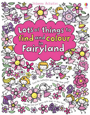 Lots of Things to Find and Colour in Fairyland (BOK)