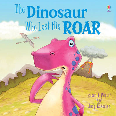 Dinosaur Who Lost His Roar (BOK)