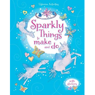 Sparkly Things to Make and Do (BOK)