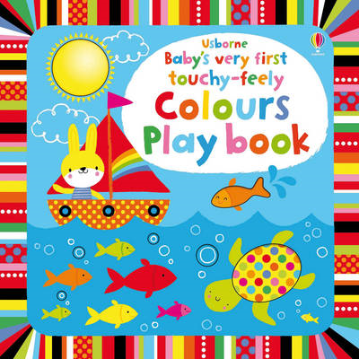 Baby's Very First Touchy-Feely Colours Play Book (BOK)