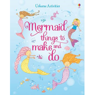 Mermaid Things to Make and Do (BOK)