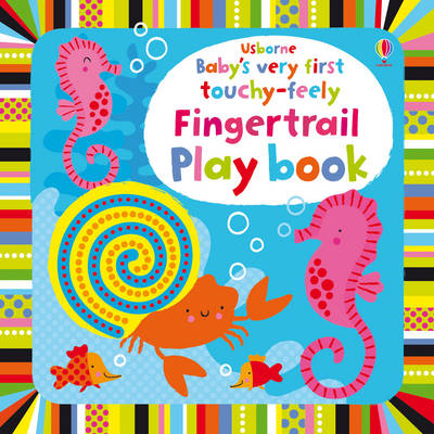 Baby's Very First Touchy-Feely Fingertrail Play Book (BOK)