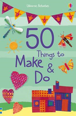 50 Things to Make and Do (BOK)