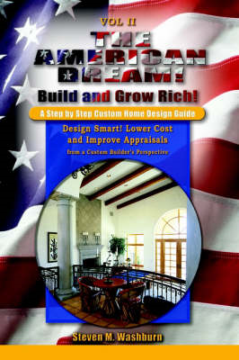 American Dream! Build and Grow Rich! a Step by Step Custom H (BOK)