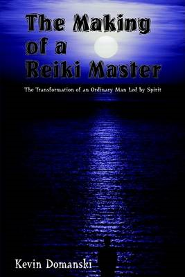 Making of a Reiki Master: the Transformation of an Ordinary (BOK)