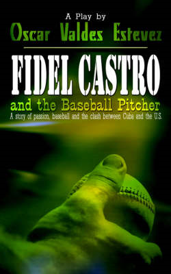 Fidel Castro and the Baseball Pitcher (BOK)