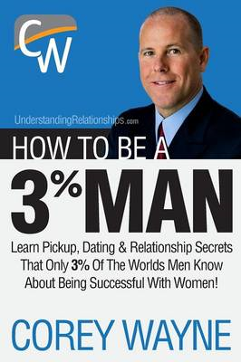 How to Be a 3% Man, Winning the Heart of the Woman of Your D (BOK)