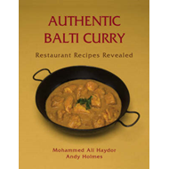 Authentic Balti Curry: Restaurant Recipes Revealed (BOK)