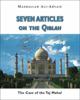 Seven Articles on the Qiblah: The Case of the Taj Mahal (BOK)