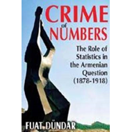 Crime of Numbers: The Role of Statistics in the Armenian Question (1878-1918) (BOK)