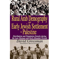 Rural Arab Demography and Early Jewish Settlement in Palestine: Distribution and Population Density (BOK)