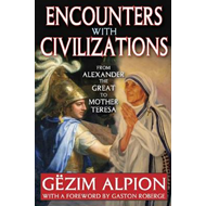 Encounters with Civilizations: From Alexander the Great to Mother Teresa (BOK)