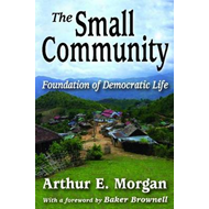 The Small Community: Foundation of Democratic Life (BOK)