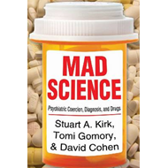 Mad Science: Psychiatric Coercion, Diagnosis and Drugs (BOK)